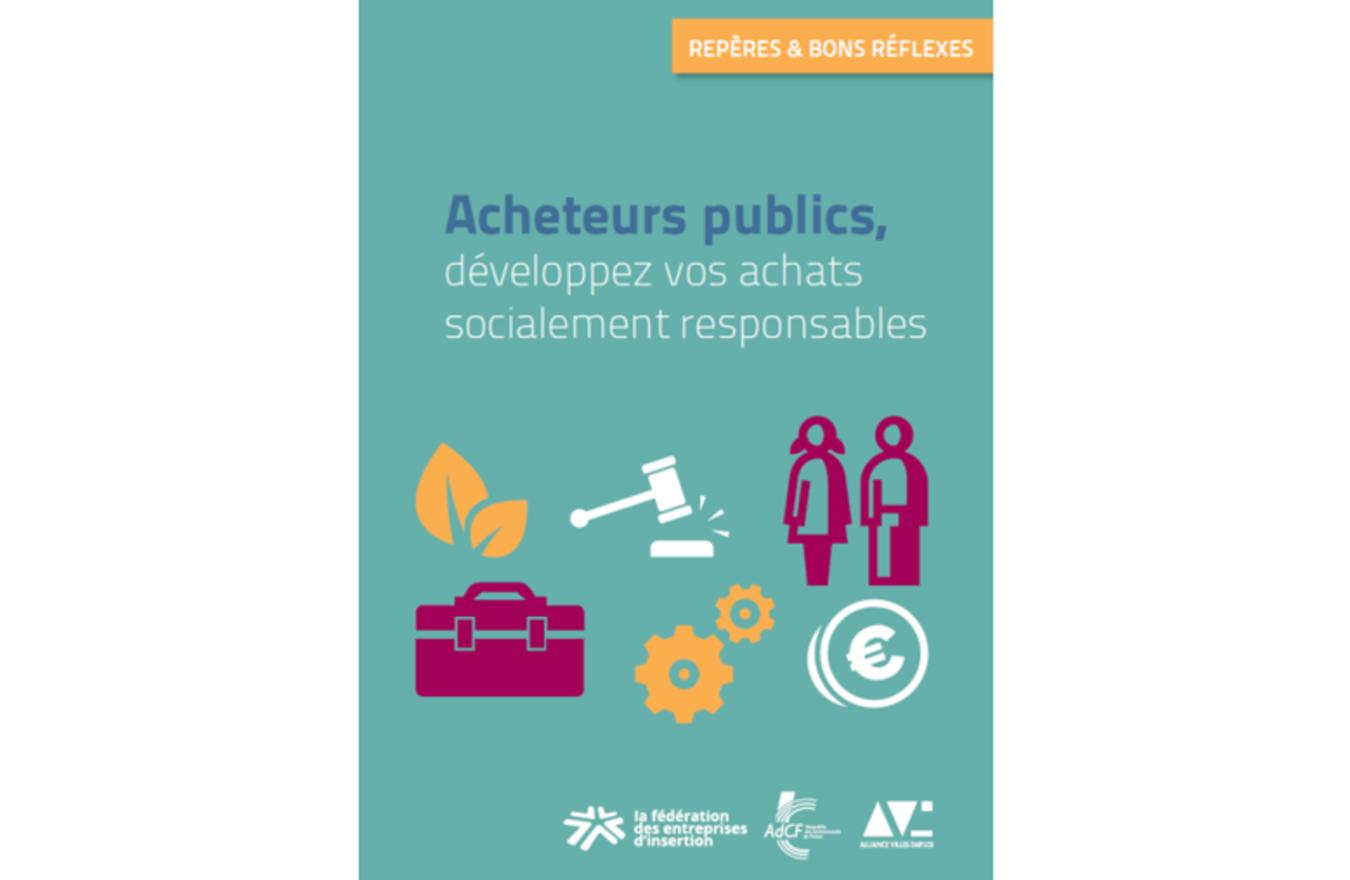 « Acheteurs publics : développez vos achats socialement responsables », plaquette publiée par la fédération des entreprises d'insertion, en partenariat avec l'Alliance Villes Emploi et l'Assemblée des Communautés de France (AdCF), quelques semaines après l'entrée en vigueur des nouveaux textes de la commande publique.
